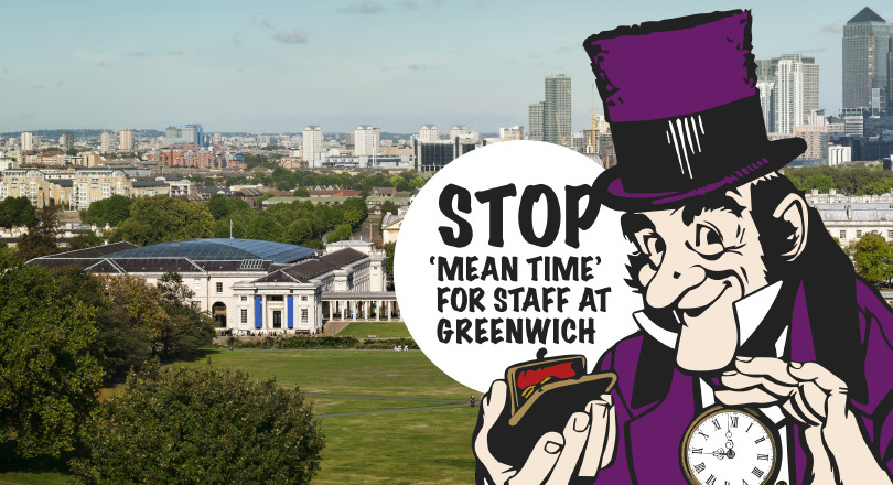 National Maritime Museum with Scrooge and slogan - Stop 'Mean Time' for staff at Greenwich - overlaid